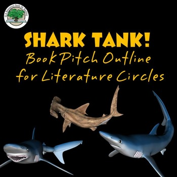 "Literature Circles: Outline for Book Pitch based on ""Shark Tank""! Freebie"