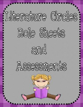 Literature Circles Role Sheets & Assessments