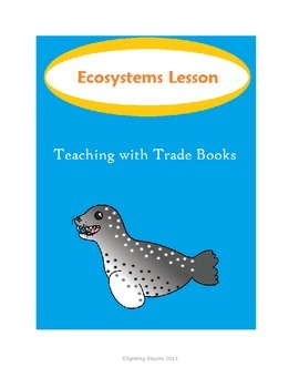Ecosystems Lesson - Teaching with Trade Books