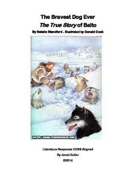 The True Story of Balto Literature Response / Comprehension Guide CCSS Aligned