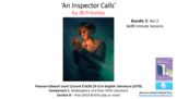 Literature Study: 'An Inspector Calls' Act 2 Bundle (6x90 minute lessons)