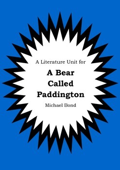 Literature Unit - A BEAR CALLED PADDINGTON - Michael Bond - Novel Study