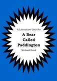 Literature Unit - A BEAR CALLED PADDINGTON - Michael Bond - Novel Study