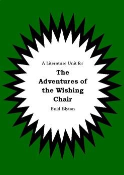 Literature Unit - ADVENTURES OF THE WISHING CHAIR - Enid Blyton - Novel Study