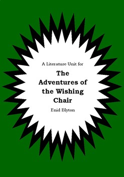 Literature Unit - ADVENTURES OF THE WISHING CHAIR - Enid B