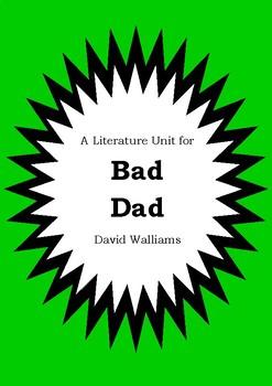 Literature Unit - BAD DAD - David Walliams - Novel Study Worksheets - Book Unit