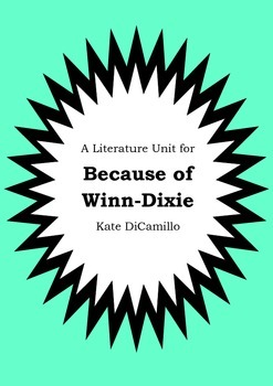 Literature Unit - BECAUSE OF WINN-DIXIE - Kate DiCamillo Novel Study Worksheets