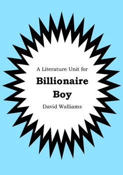 Literature Unit - BILLIONAIRE BOY - David Walliams - Novel Study - Worksheets