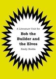 Literature Unit - BOB THE BUILDER AND THE ELVES - Emily Rodda - Novel Study