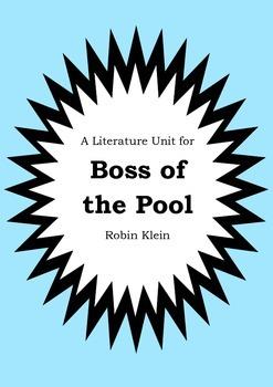 Literature Unit - BOSS OF THE POOL - Robin Klein - Novel Study - Worksheets