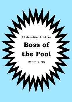 Literature Unit - BOSS OF THE POOL - Robin Klein - Novel Study - Worksheets