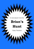 Literature Unit - BRIAN'S HUNT Gary Paulsen - Novel Study Worksheets Activities