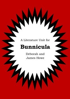 Literature Unit - BUNNICULA - Deborah & James Howe - Novel Study Worksheets