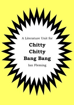 Literature Unit - CHITTY CHITTY BANG BANG - Ian Fleming -
