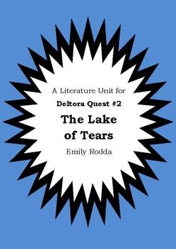 Literature Unit - DELTORA QUEST : THE LAKE OF TEARS - Emily Rodda - Novel Study