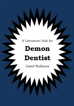 Literature Unit - DEMON DENTIST - David Walliams - Novel Study - Worksheets