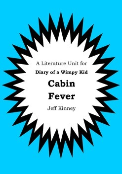 Literature Unit - DIARY OF A WIMPY KID : CABIN FEVER - Jef