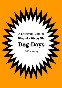 Literature Unit - DIARY OF A WIMPY KID : DOG DAYS - Jeff K