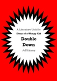 Literature Unit - DIARY OF A WIMPY KID : DOUBLE DOWN - Jeff Kinney - Novel Study