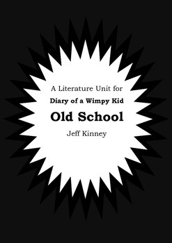 Literature Unit - DIARY OF A WIMPY KID : OLD SCHOOL - Jeff Kinney - Novel Study