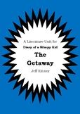 Literature Unit - DIARY OF A WIMPY KID : THE GETAWAY - Jeff Kinney - Novel Study