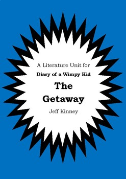 Literature Unit - DIARY OF A WIMPY KID : THE GETAWAY - Jeff Kinney - Novel Study
