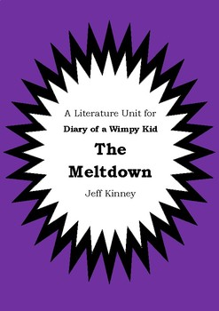 Literature Unit - DIARY OF A WIMPY KID : THE MELTDOWN - Jeff Kinney Novel Study