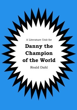 Literature Unit - DANNY THE CHAMPION OF THE WORLD - Roald Dahl - Novel Study
