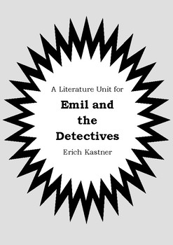 Literature Unit - EMIL AND THE DETECTIVES - Erich Kastner Novel Study Worksheets
