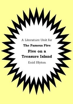 Literature Unit FAMOUS FIVE : FIVE ON A TREASURE ISLAND Enid Blyton Novel Study