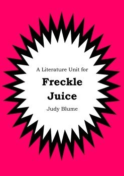 Literature Unit - FRECKLE JUICE - Judy Blume - Novel Study