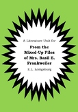 Literature Unit FROM THE MIXED-UP FILES OF MRS. BASIL E. FRANKWEILER Konigsburg