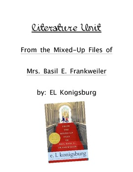 Literature Unit: From the Mixed Up Files of Mrs. Basil E Frankweiler