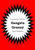Literature Unit - GANGSTA GRANNY - David Walliams - Novel Study - Worksheets