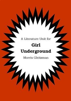 Literature Unit - GIRL UNDERGROUND - Morris Gleitzman - Novel Study - Worksheets