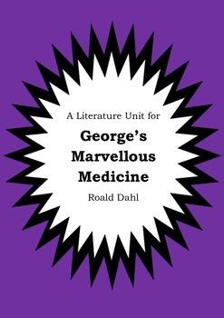 Literature Unit - GEORGE'S MARVELLOUS MEDICINE - Roald Dahl - Novel Study