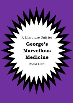 Literature Unit - GEORGE'S MARVELLOUS MEDICINE - Roald Dah