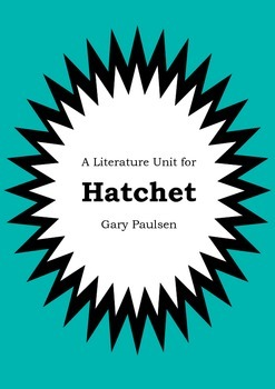 Literature Unit - HATCHET - Gary Paulsen - Novel Study - Worksheets