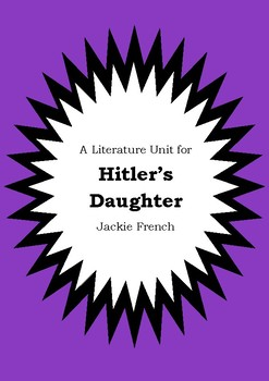 Literature Unit - HITLER'S DAUGHTER - Jackie French - Nove