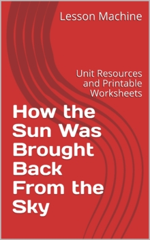 Literature Unit - How the Sun Was Brought Back to the Sky by Mirra Ginsburg