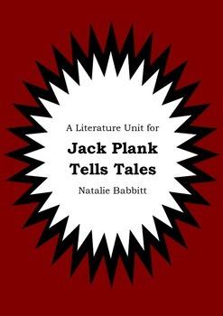 Literature Unit - JACK PLANK TELLS TALES Natalie Babbitt Novel Study Worksheets