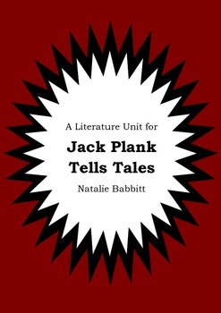 Literature Unit - JACK PLANK TELLS TALES Natalie Babbitt Novel Study Worksheets