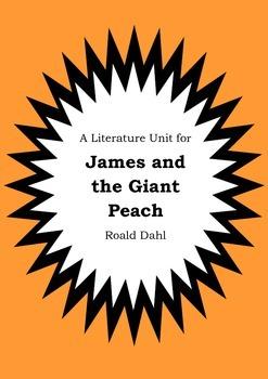 Literature Unit - JAMES AND THE GIANT PEACH - Roald Dahl - Novel Study