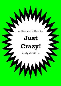 Literature Unit - JUST CRAZY! - Andy Griffiths - Novel Study - Worksheets