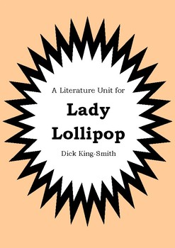 Literature Unit - LADY LOLLIPOP - Dick King-Smith - Novel Study - Worksheets