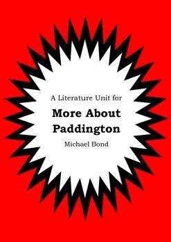 Literature Unit - MORE ABOUT PADDINGTON - Michael Bond - N
