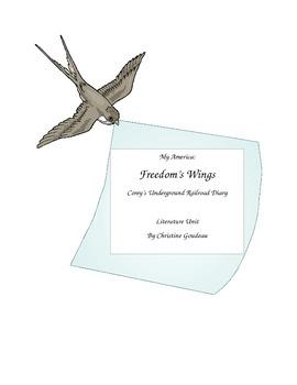 Literature Unit-My America: Freedom's Wings - Corey's Underground Railroad Diary