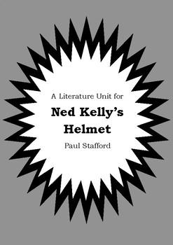 Literature Unit - NED KELLY'S HELMET - Paul Stafford - Nov