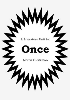 Literature Unit - ONCE - Morris Gleitzman - Novel Study - Worksheets