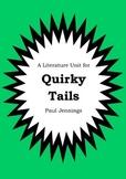 Literature Unit - QUIRKY TAILS - Paul Jennings - Novel Study - Worksheets